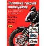 Technická rukověť motocyklisty - Udo Janneck, Bernd L. Nepomuck