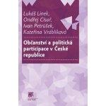 Občanství a politická participace v České republice - Lukáš; Císař Ondřej; Petrúšek Ivan Linek
