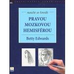 Naučte se kreslit pravou mozkovou hemisférou - Betty Edwards