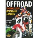 OFFROAD - technika jízdy motokrosu a endura - Donnie Bales, Gary Semics