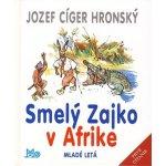 Smelý Zajko v Afrike - 9. vydanie - Jozef Cíger Hronský