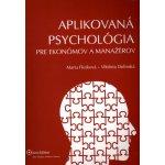 Aplikovaná psychológia pre ekonómov a manažérov - Marta Flešková, Viktória Dolinská
