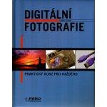 Digitální fotografie-praktický kurz pro každého - Jordi Vigué; Gorg Blanc