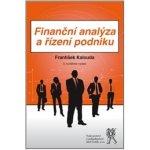 Finanční analýza a řízení podniku - 3.vydání František Kalouda