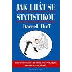 Jak lhát se statistikou - statistika vtipně a jinak - Darrell Huff