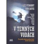 V temných vodách - Don Davis, Lee Vyborny