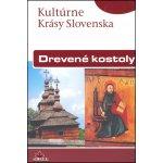 Drevené kostoly - Miloš Dudáš, Ivan Gojdič, Margita Šukajlová