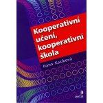 Kooperativní učení, kooperativní škola - Hana Kasíková