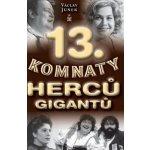 13. komnaty herců gigantů - Václav Junek