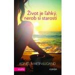 Život je ľahký, nerob si starosti - Agnes Martin-Lugand SK