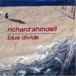 SHINDELL RICHARD: BLUE DIVIDE CD