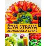 Živá strava jednoduše a levně - Lisa Viger