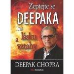 Zeptejte se Deepaka na lásku a vztahy- Deepak Chopra