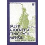 Jazyk a identita etnických menšin. Možnosti zachování a revitalizace - Leoš Šatava