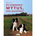 Psí dominance: Mýtus, nebo skutečnost? - Barry Eaton
