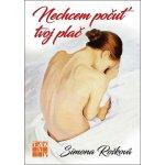 Nechcem počuť tvoj plač - Simona Rošková