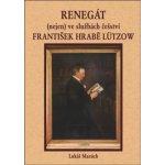 Renegát nejen ve službách češství František hrabě Lützow