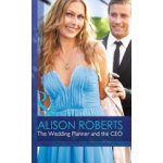Wedding Planner and the CEO - Alison Roberts