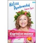 Zeptej se mámy aneb 100 receptů jak se dožít 100 - Pawlowská Halina