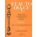 Škola hry na sopránovou zobcovou flétnu 1 - Daniel Ladislav