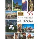55 NAJKRAJŠÍCH MIEST A MESTEČIEK SLOVENSKA - Jozef Leikert – Alexander Vojček