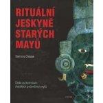 Rituální jeskyně starých Mayů (Stanislav Chládek)