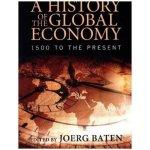 History of the Global Economy (Baten Jorg)(Paperback)