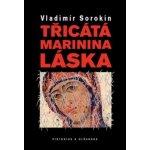 Třicátá Marinina láska - Vladimír Sorokin