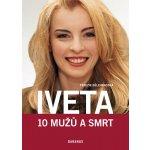Iveta - 10 mužů a smrt - Terezie Bělehradská