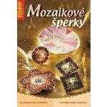Mozaikové šperky - Massey Catherina a Wragge Annette
