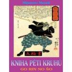 Kniha pěti kruhů - 3. vydání - Mijamoto Musaši