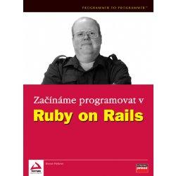 Začínáme programovat v Ruby on Rails - Steven Holzner