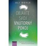Objavte svoj vnútorný pokoj - Oli Doyle