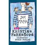 Som mama - Kristína Farkašová SK