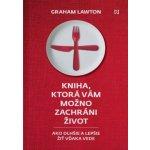 Recenze Kniha, ktorá vám možno zachráni život - Graham Lawton