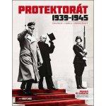 Protektorát 1939 - 1945 Kolektív