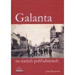 Galanta na starých pohľadniciach - Juraj Pekarovič