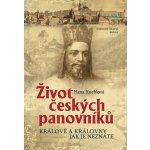 Život českých panovníků - Králové a královny jak je neznáte - Hana Kneblová
