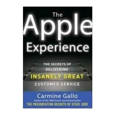 Apple Experience: Secrets to Building Insanely Great Customer Loyalty - Gallo Carmine