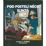 Calvin a Hobbes: Pod postelí něco slintá - Bill Watterson
