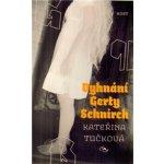 Vyhnání Gerty Schnirch (Kateřina Tučková)