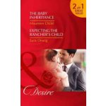 Baby Inheritance: the Baby Inheritance / Expecting the Rancher's Child Billionaires and Babies, Book 72 Child Maureen