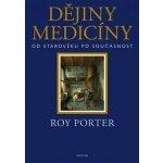 Dějiny medicíny - Roy Porter