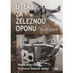 Útěky za železnou oponu - Ivo Pejčoch
