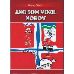 Ako som vozil Nórov - Sokol Ondrej