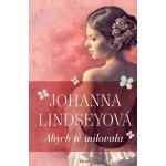 Abych tě milovala - Lindseyová Johanna