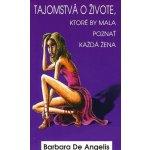 Tajomstvá o živote, ktoré by mala poznať každá žena - Barbara De Angelis