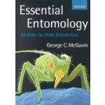 Essential Entomology McGavin George C. Lecturer in Biological and Human Sciences Jesus College Oxford and Curator of Entomology Oxford University Museum of Natural History