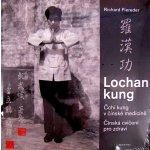 Lochan kung Čchi kung v čínské medicíně - Richard Fiereder