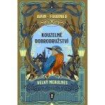 Kouzelné dobrodružství - Velký Meaulnes - Alain Henry Fournier